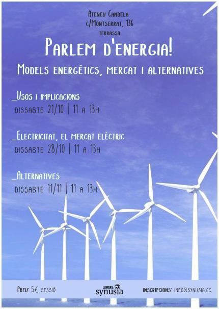 Parlem d'energia! Models energètics, mercat i alternatives.