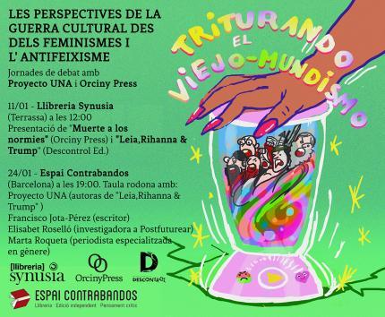 Triturando el viejo-mundismo: perspectives de la guerra cultural des dels feminismes i l'antifeixisme