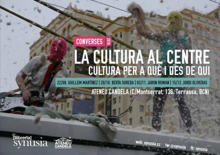 La cultura al centre   Cultura per a què i des de qui