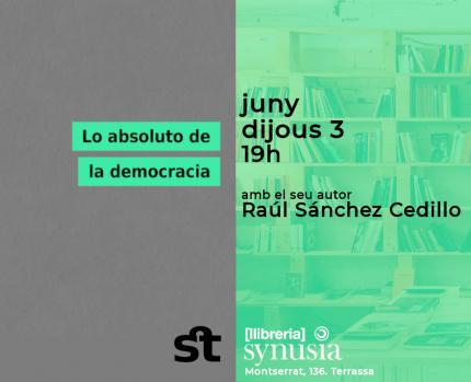 """[Presentació] """"Lo absoluto de la democracia"""""""