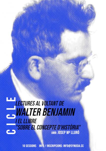 """[3a sessió] Lectures al voltant de Walter Benjamin:  """"L'historiador instruït en Marx"""". Lectura de les tesis IV, V, VI"""