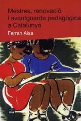 Mestres, renovació i avantguarda pedagògica a Catalunya