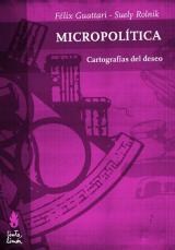 Micropolítica. Cartografías del deseo