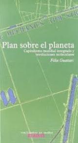Plan sobre el planeta: capitalismo mundial integrado y revoluciones moleculares