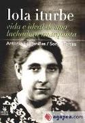Lola Iturbe. Vida e ideal de una luchadora anarquista