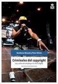 Criminales del copyright. Ley y cultura del sampling en la música digital
