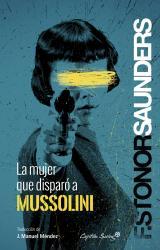 La mujer que disparó Mussolini