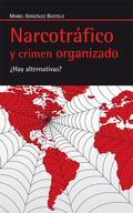 Narcotráfico y Crimen organizado ¿Hay alternativas?