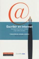 Escribir en internet. Guía para los nuevos medios y las redes sociales