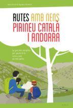 Rutes amb nens al pirineu català i Andorra