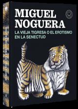 vieja tigresa o el erotismo en la senectud, La