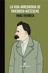 vida arrebatada de Friedrich Nietzsche, La