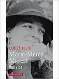 Maria Mercè Marçal. Una vida