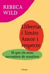 Llibertat i límits. Amor i respecte.