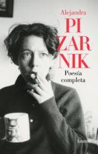 Alejandra Pizarnik. Poesía Completa