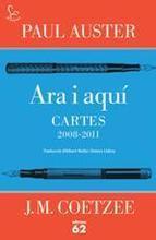 Ara i aquí. Cartes Paul Auster i J.M.Coetzee (2008-2011)