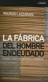 portada llibre fábrica del hombre endeudado, La. Ensayos sobre la condición neoliberal