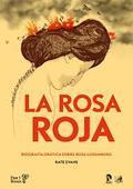rosa roja, La. Biografía gráfica sobre Rosa Luxemburgo