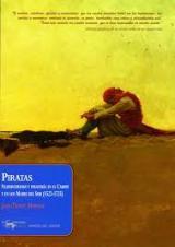 Piratas: filibusterismo y piratería en el Caribe y en los Mares del Sur (1522-1725)
