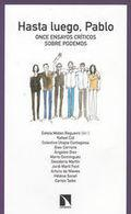 Hasta luego, Pablo. Once ensayos críticos sobre Podemos