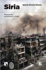 Siria. Revolución, sectarismo y yihad