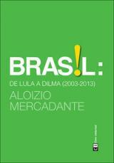 Brasil de Lula a Dilma (2003-2013)