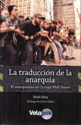 traducción de la anarquía, La. El anarquismo en Occupy Wall Street