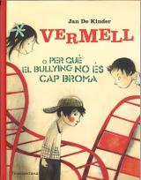 Vermell o  per què el bullying no és cap broma