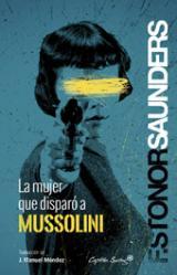 mujer que disparó a Mussolini, La