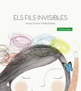 Fils invisibles, Els