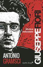 Antonio Gramsci: vida de un revolucionario