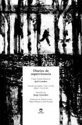 Diarios de supervivencia. Cuatro cuentos clásicos de Jack London