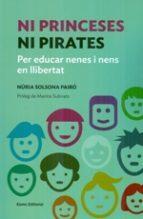 Ni princeses ni pirates: per educar nenes i nens en llibertat