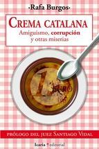 Crema catalana. Amiguismos, corrupción y otras miserias