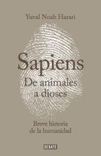 De animales a dioses (Sapiens): Una breve historia de la humanidad