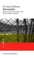 Internados: ensayo sobre la situación de los enfermos mentales