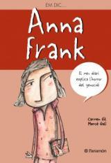 Anna Frank -Em dic. El meu diari explica l'horror del genocidi