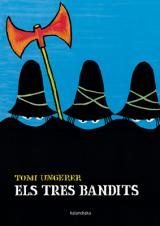 tres bandits, Els