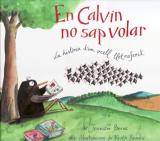 Calvin no sap volar, En
