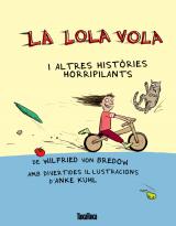 La Lola vola i altres hitòries horripilantas