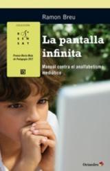 pantalla infinita, La. Manual contra el analfabetismo mediático