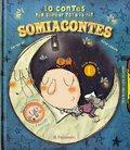 Somiacontes. 10 Contes per somiar tota la nit