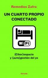 CUARTO PROPIO CONECTADO: (CIBER)ESPACIO Y (AUTO)GESTION DEL YO, UN